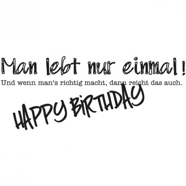 Holzstempel Man lebt nur einmal, Happy Birthday